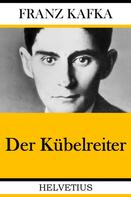 Franz Kafka: Der Kübelreiter