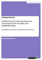 Christoph Höveler: Schulorientiertes Experimentieren im Chemieunterricht mit Alkali- und Erdalkalimetallen