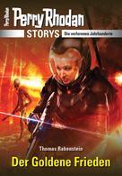 Thomas Rabenstein: PERRY RHODAN-Storys: Der Goldene Frieden ★★★★