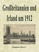 Stephan Doeve: Großbritannien und Irland um 1912
