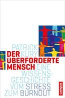 Patrick Kury: Der überforderte Mensch