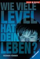 Werner Färber: Wie viele Level hat dein Leben? ★★★★