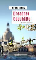 Beate Baum: Dresdner Geschäfte ★★★★