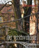 Bertha Fredersdorf: Der verschwundene Friedrich
