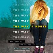 The Way It Hurts (Unabridged)