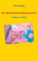 Pat Reepe: Die 100 skurrilsten Babynamen 2017