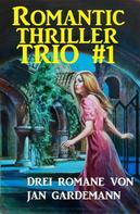 Jan Gardemann: Romantic Thriller Trio #1 ★★★★★