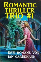 Romantic Thriller Trio #1 - Drei Romane