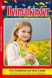 Heimatkinder 1 – Heimatroman - Ein Stadtkind auf dem Lande