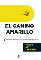 Víctor Gay: El Camino Amarillo