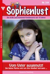 Sophienlust 164 – Familienroman - Vom Vater ausgenutzt