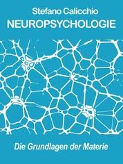Neuropsychologie - Die Grundlagen der Materie
