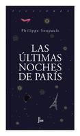 Phillipe Soupault: Las últimas noches de París