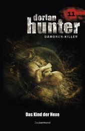 Dorian Hunter 11 - Das Kind der Hexe