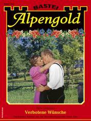 Alpengold 353 - Verbotene Wünsche