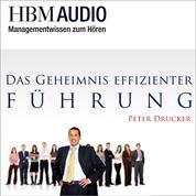 Das Geheimnis effizienter Führung - HBM Audio - Managementwissen zum Hören