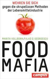 Food-Mafia - Wehren Sie sich gegen die skrupellosen Methoden der Lebensmittelindustrie