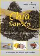 Maike Kuntznig: Chia Samen. Kleine Körner mit grosser Power. ★