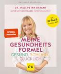 Petra Bracht: Meine Gesundheitsformel - Gesund, schlank, glücklich