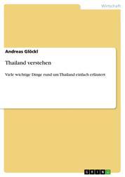 Thailand verstehen - Viele wichtige Dinge rund um Thailand einfach erläutert