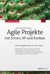 Agile Projekte mit Scrum, XP und Kanban - Erfahrungsberichte aus der Praxis