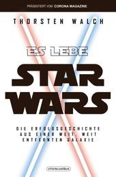 Es lebe Star Wars - Die Erfolgsgeschichte aus einer weit, weit entfernten Galaxis - Franchise-Sachbuch, präsentiert vom Corona Magazine