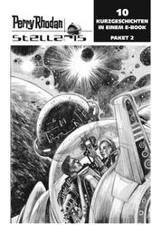 Stellaris Paket 2 - Perry Rhodan Stellaris Geschichten 11-20