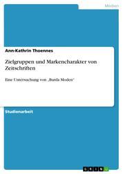 """Zielgruppen und Markencharakter von Zeitschriften - Eine Untersuchung von """"Burda Moden"""""""