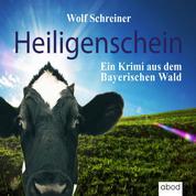 Heiligenschein - Ein Krimi aus dem Bayerischen Wald