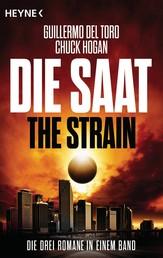 Die Saat - The Strain - Die drei Romane in einem Band