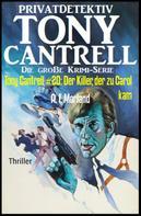 A. F. Morland: Tony Cantrell #20: Der Killer, der zu Carol kam