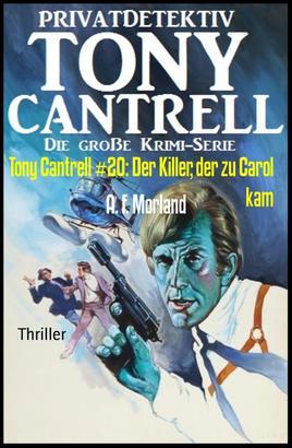 Tony Cantrell #20: Der Killer, der zu Carol kam