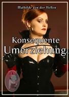 Mathilde von der Nellen: Konsequente Umerziehung ★★★