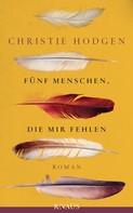 Christie Hodgen: Fünf Menschen, die mir fehlen ★★★★