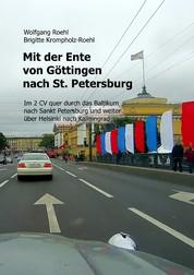 Mit der Ente von Göttingen nach St. Petersburg - Im 2 CV quer durch das Baltikum nach St. Petersburg und weiter über Helsinki nach Kaliningrad