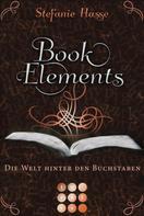 Stefanie Hasse: BookElements 2: Die Welt hinter den Buchstaben ★★★★