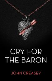 Cry For The Baron - (Writing as Anthony Morton)