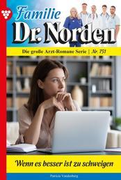 Familie Dr. Norden 751 – Arztroman - Wenn es besser ist zu schweigen