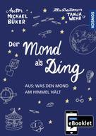Michael Büker: KOSMOS eBooklet: Merkmale und Entstehung des Mondes