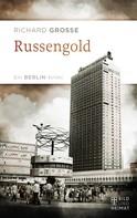 Richard Grosse: Russengold ★★★★