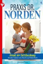 Praxis Dr. Norden 4 – Arztroman - Krank vor Enttäuschung