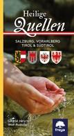 Siegrid Hirsch: Heilige Quellen Salzburg, Vorarlberg, Tirol & Südtirol