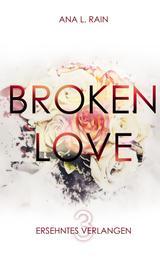 Broken Love: Ersehntes Verlangen