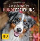 Katharina Schlegl-Kofler: Der 6-Stufen-Plan Hundeerziehung