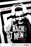Jon Land: Die Rache ist mein ★★★