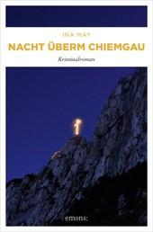Nacht überm Chiemgau - Kriminalroman
