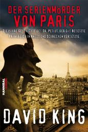 Der Serienmörder von Paris - Die wahre Geschichte des Dr. Petiot, der das besetzte Frankreich in Angst und Schrecken versetzte