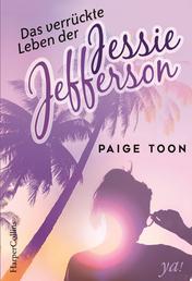 Das verrückte Leben der Jessie Jefferson - Romantisches Jugendbuch