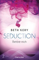 Beth Kery: Seduction 2. Betöre mich ★★★★