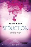 Beth Kery: Seduction 2. Betöre mich ★★★★